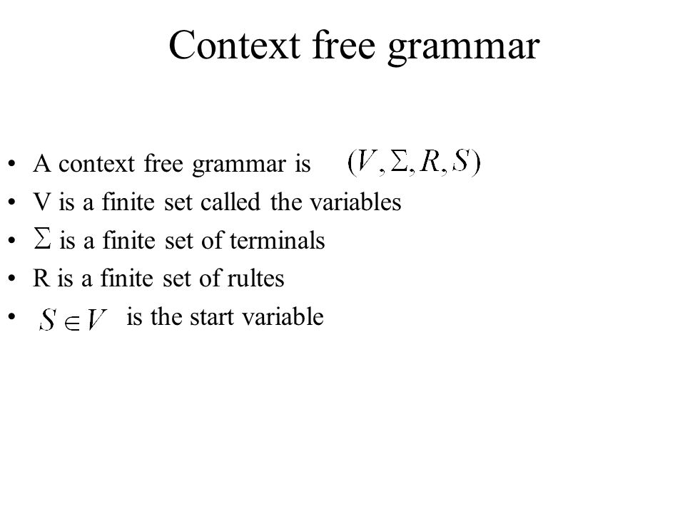 Context free grammar A context free grammar is