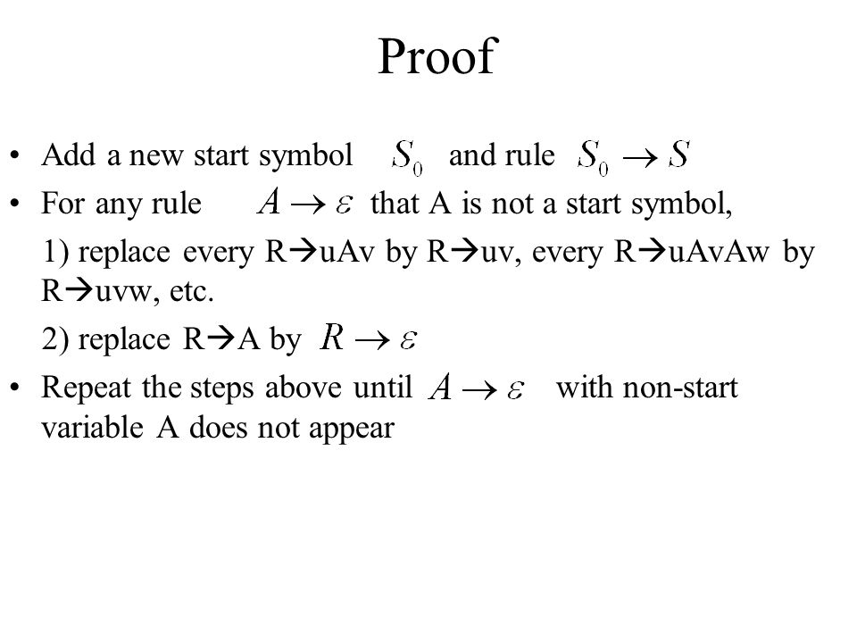 Proof Add a new start symbol and rule