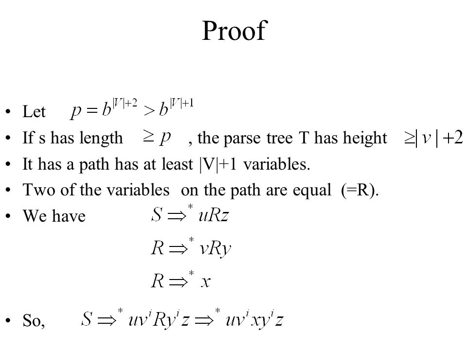 Proof Let If s has length , the parse tree T has height