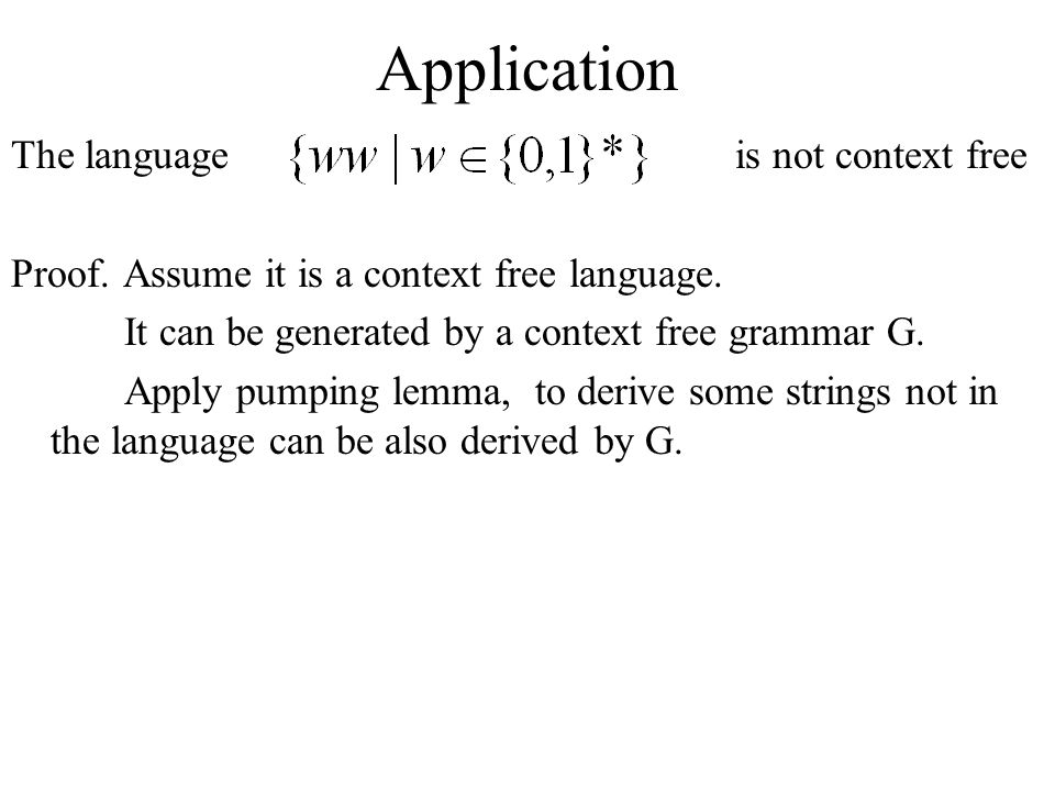 Application The language is not context free