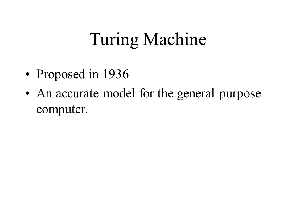 Turing Machine Proposed in 1936