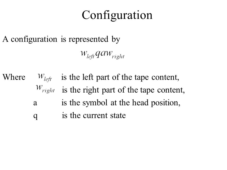 Configuration A configuration is represented by
