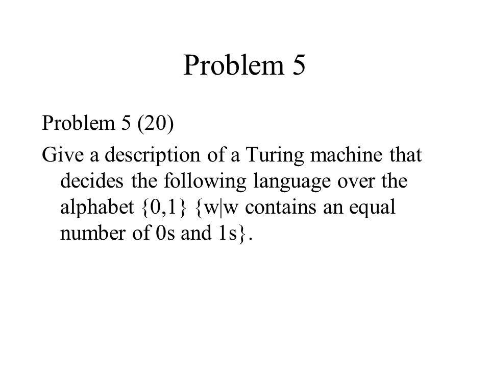 Problem 5 Problem 5 (20)