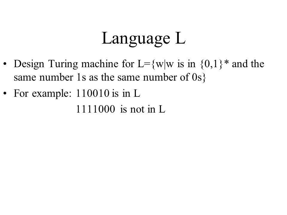 Language L Design Turing machine for L={w|w is in {0,1}* and the same number 1s as the same number of 0s}