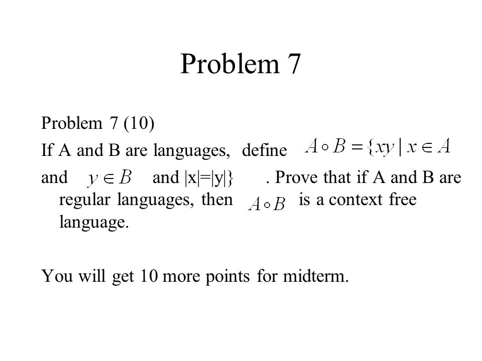 Problem 7 Problem 7 (10) If A and B are languages, define