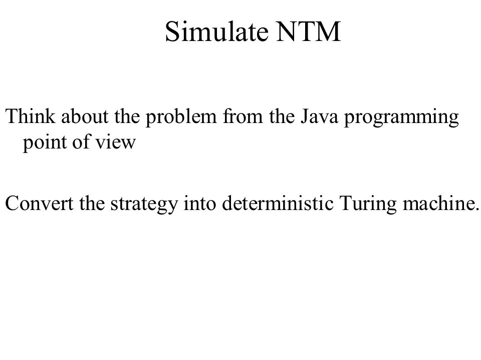 Simulate NTM Think about the problem from the Java programming point of view.