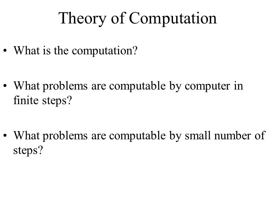 Theory of Computation What is the computation