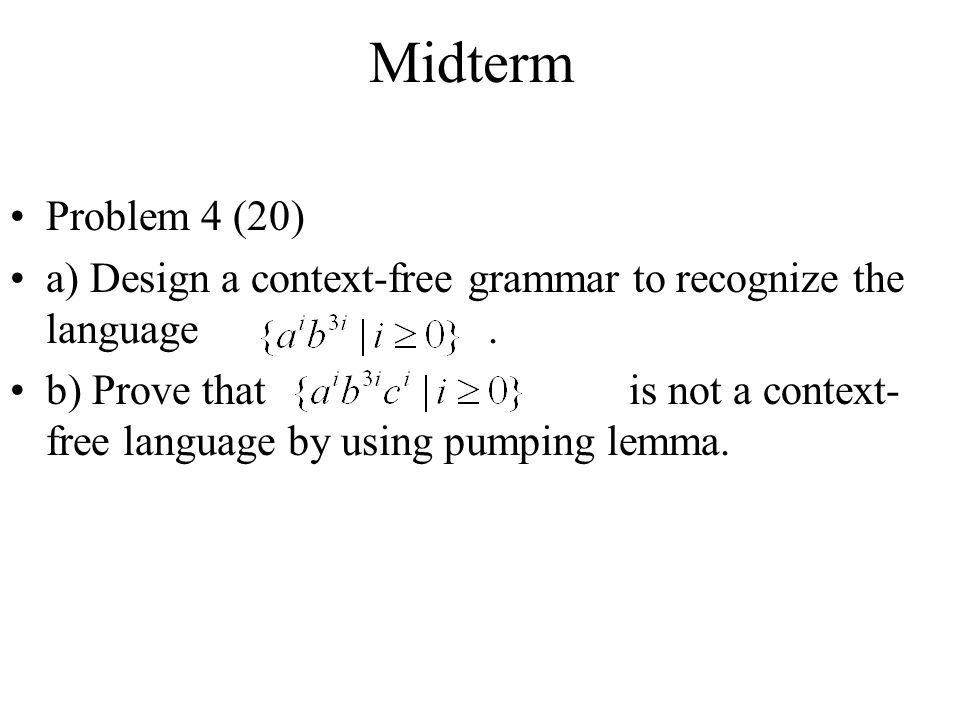 Midterm Problem 4 (20) a) Design a context-free grammar to recognize the language .