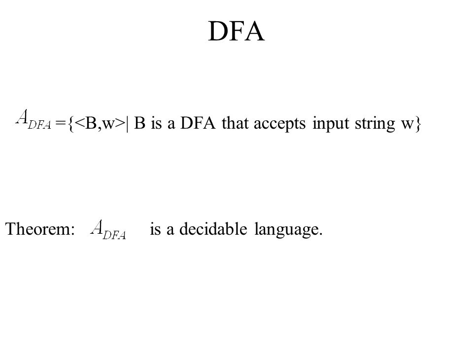 DFA ={<B,w>| B is a DFA that accepts input string w}