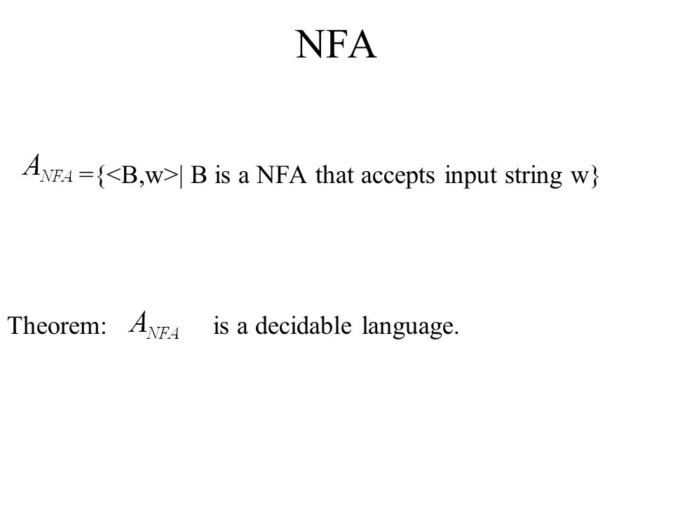 NFA ={<B,w>| B is a NFA that accepts input string w}