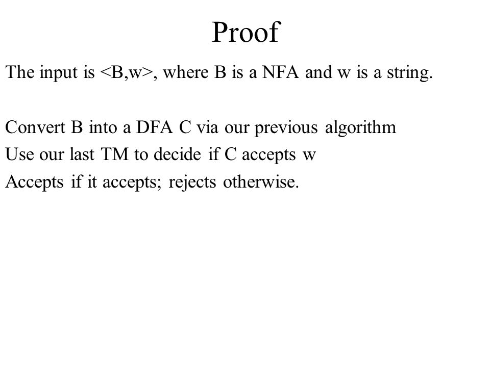 Proof The input is <B,w>, where B is a NFA and w is a string.