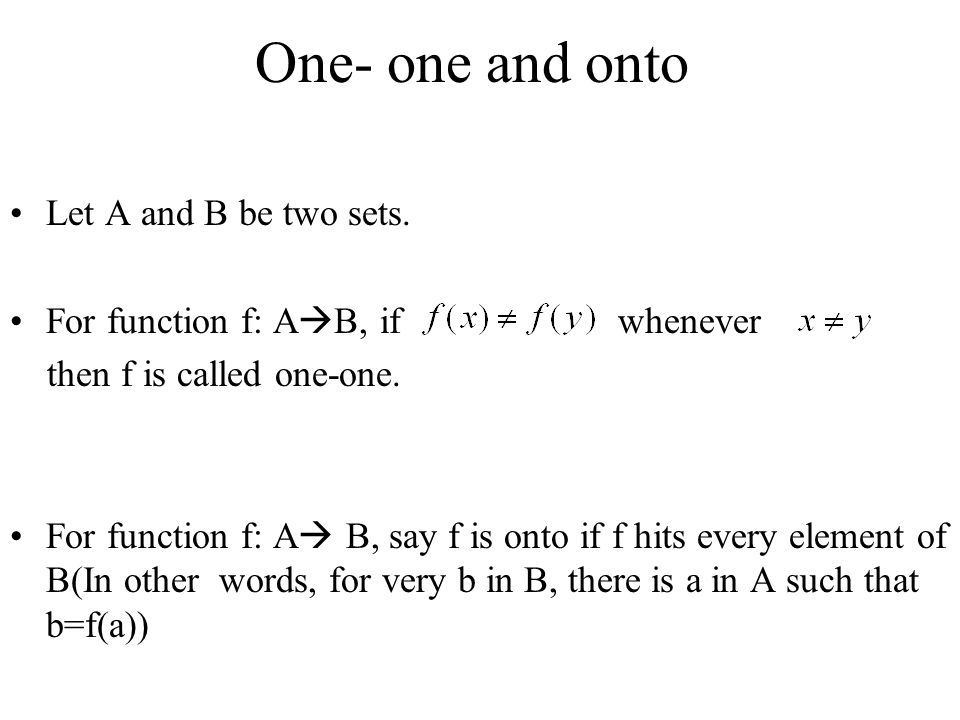 One- one and onto Let A and B be two sets.