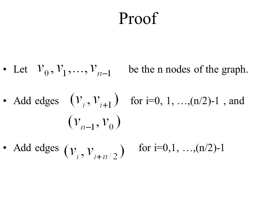 Proof Let be the n nodes of the graph.
