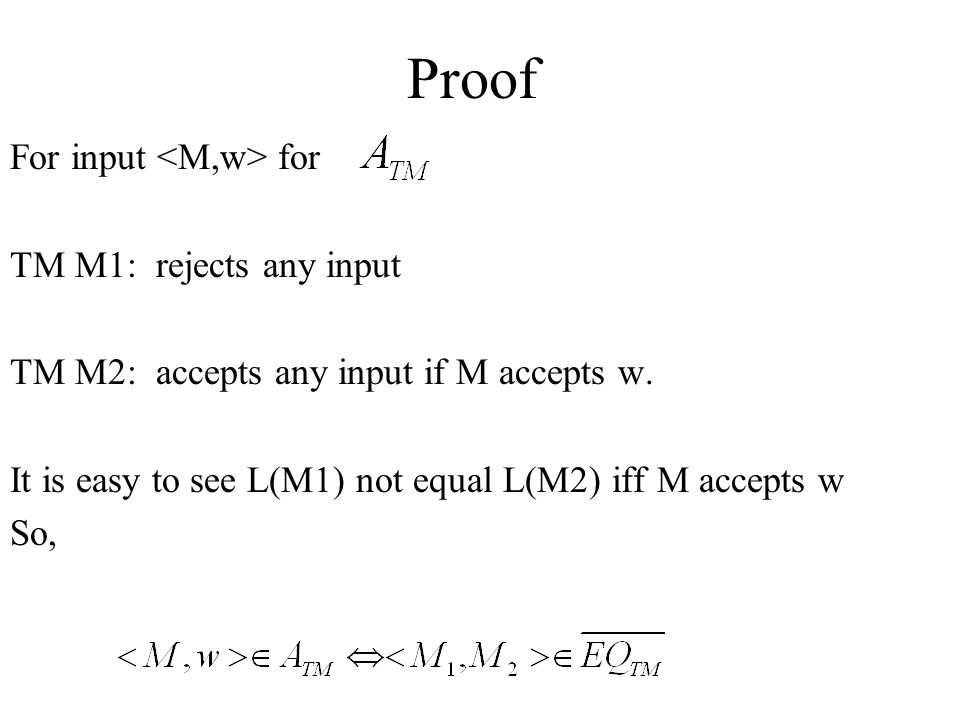 Proof For input <M,w> for TM M1: rejects any input