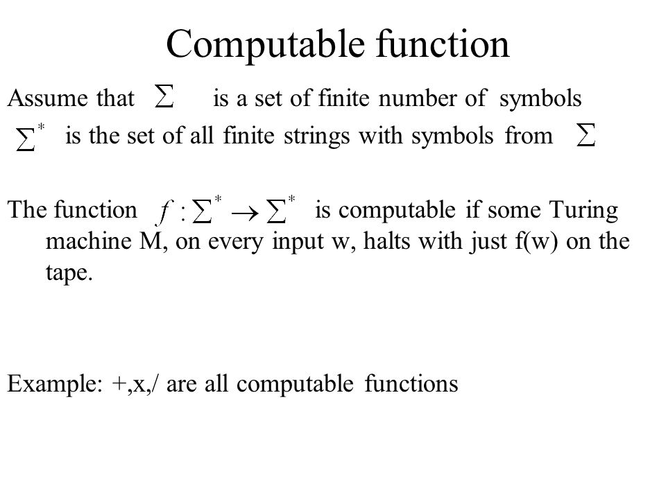 Computable function Assume that is a set of finite number of symbols