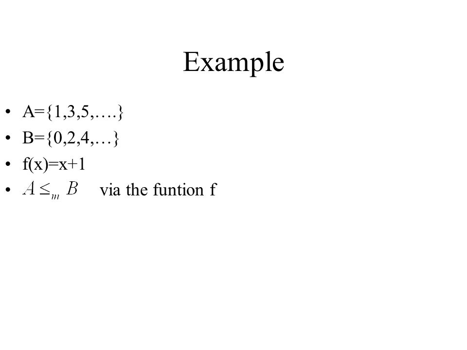 Example A={1,3,5,….} B={0,2,4,…} f(x)=x+1 via the funtion f