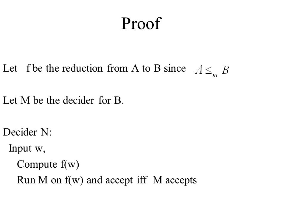 Proof Let f be the reduction from A to B since
