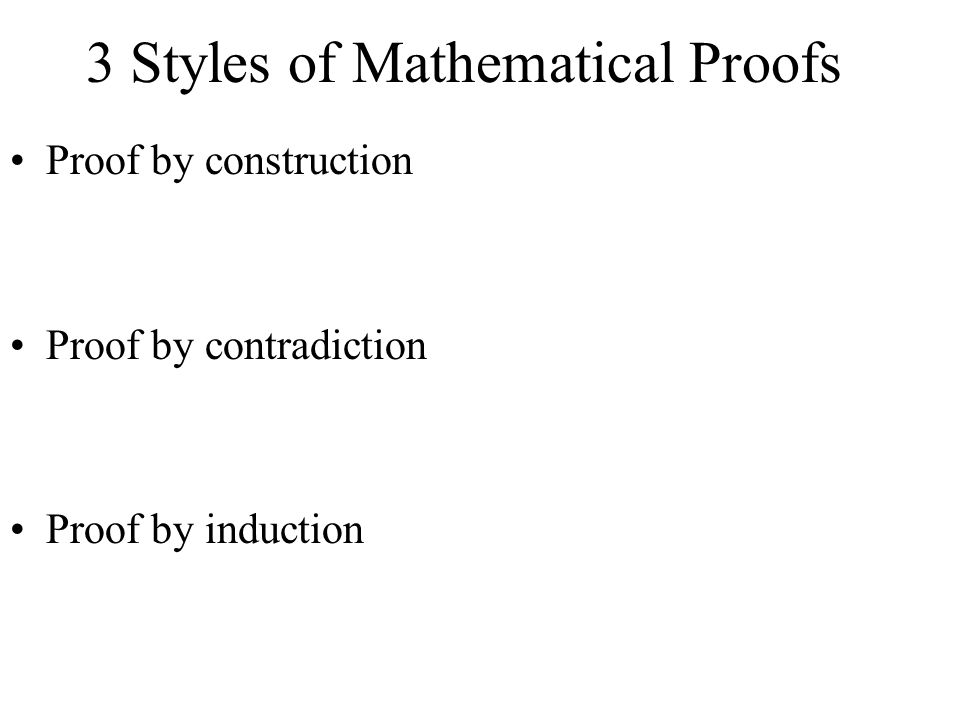 3 Styles of Mathematical Proofs