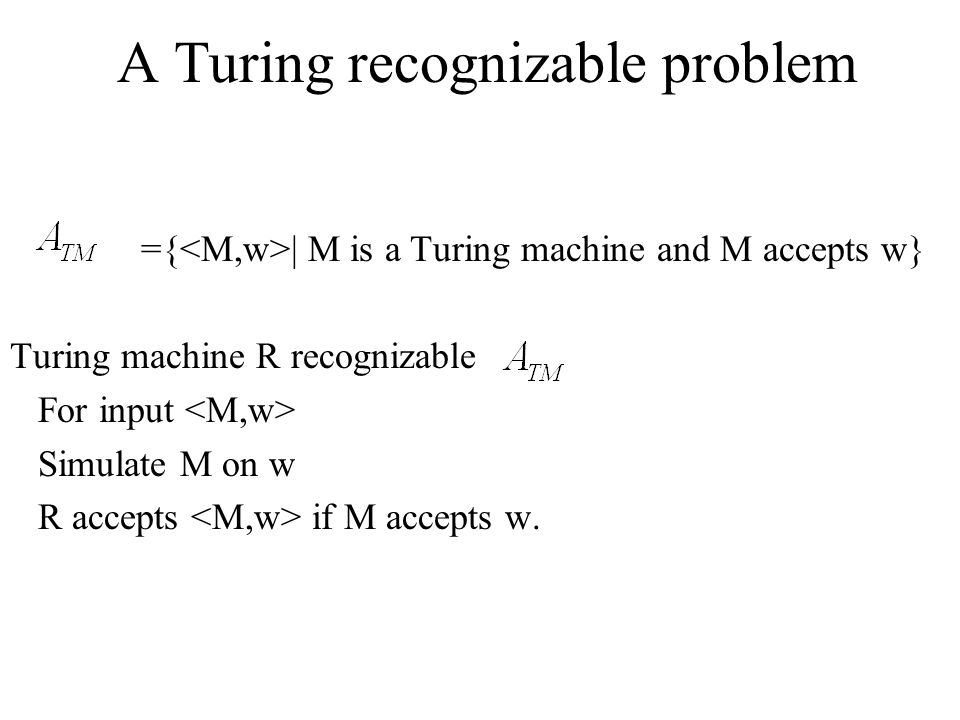 A Turing recognizable problem