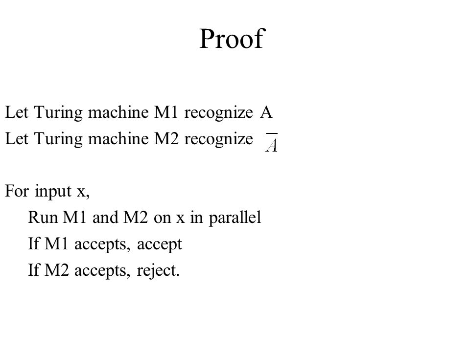 Proof Let Turing machine M1 recognize A