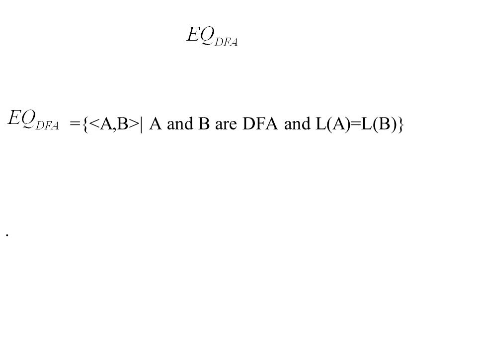 ={<A,B>| A and B are DFA and L(A)=L(B)}