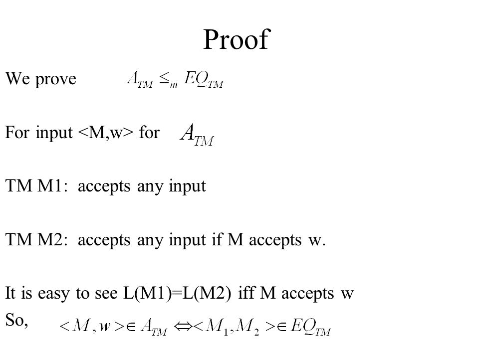 Proof We prove For input <M,w> for TM M1: accepts any input