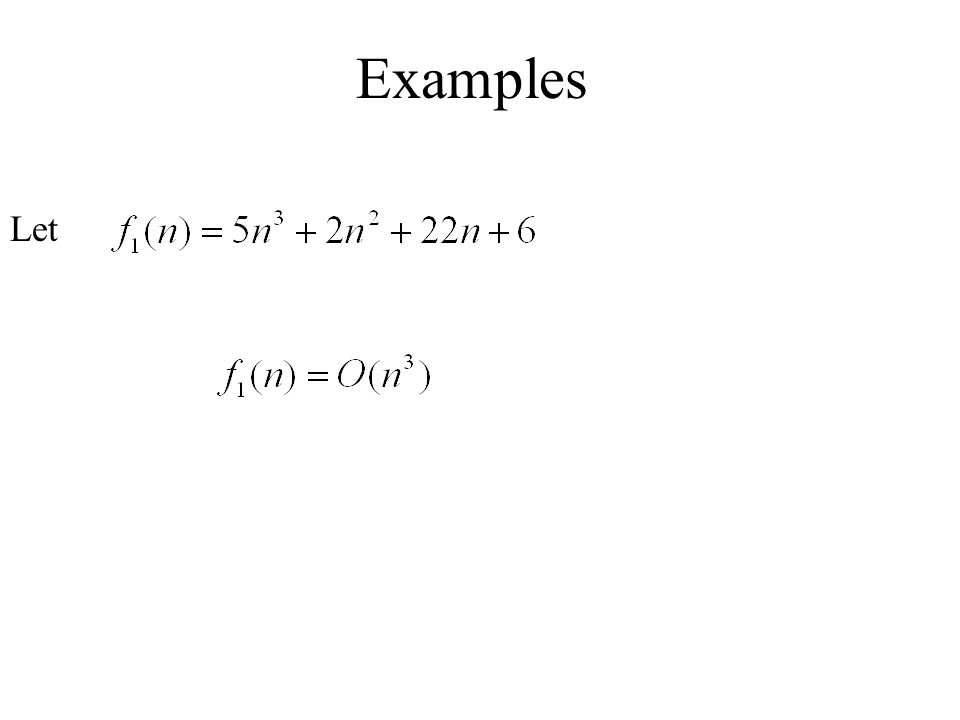 Examples Let