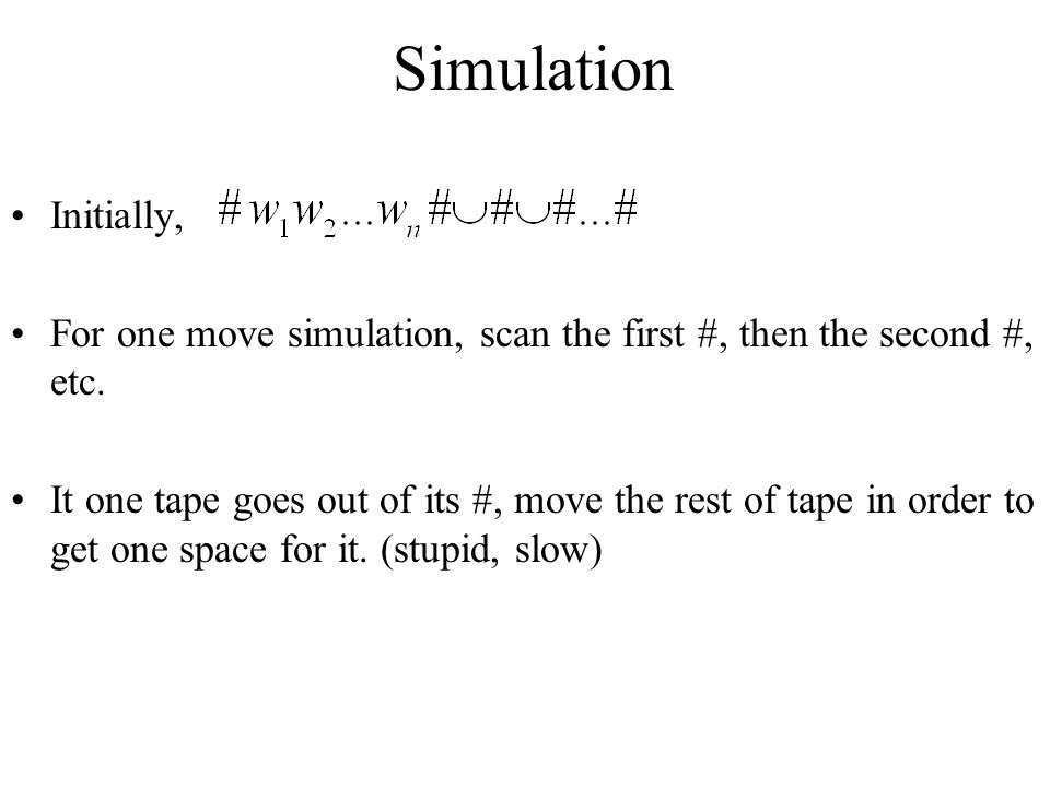 Simulation Initially, For one move simulation, scan the first #, then the second #, etc.