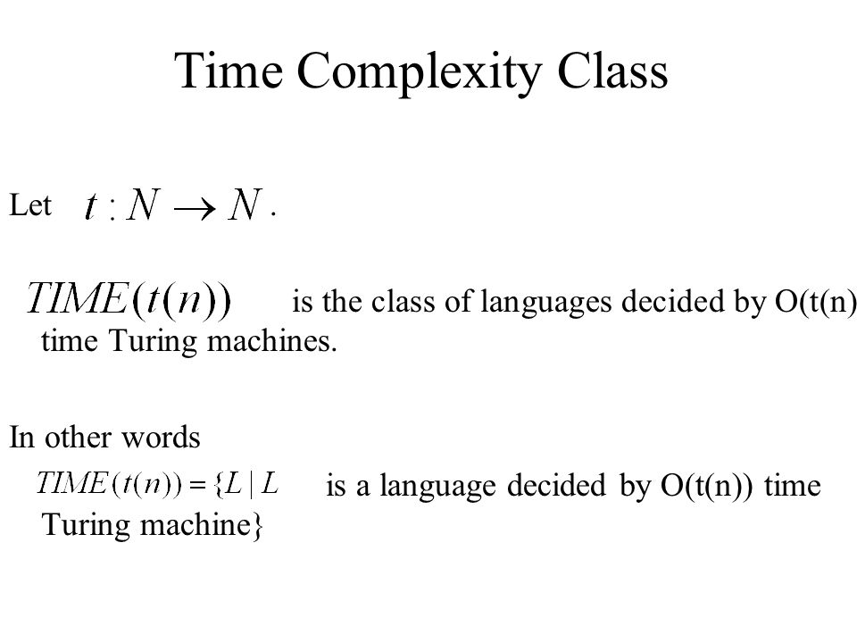 Time Complexity Class Let .