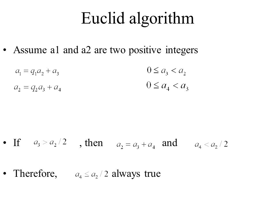 Euclid algorithm Assume a1 and a2 are two positive integers