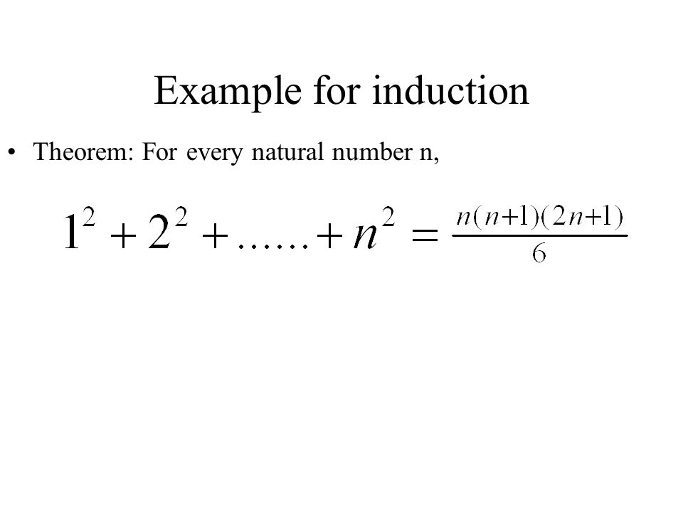 Example for induction Theorem: For every natural number n,