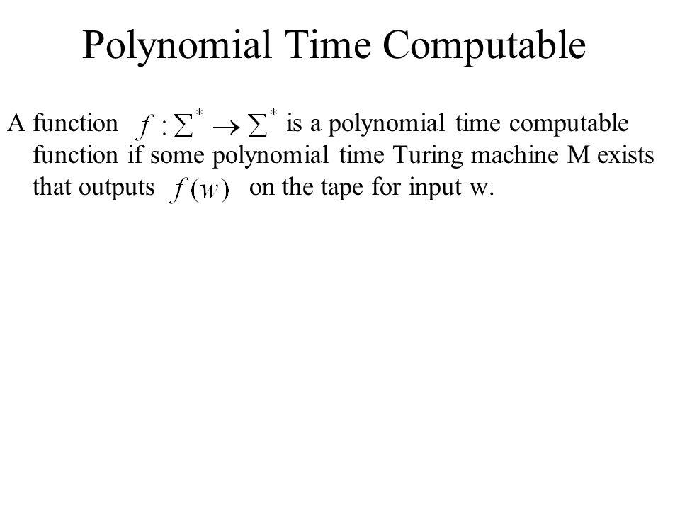 Polynomial Time Computable
