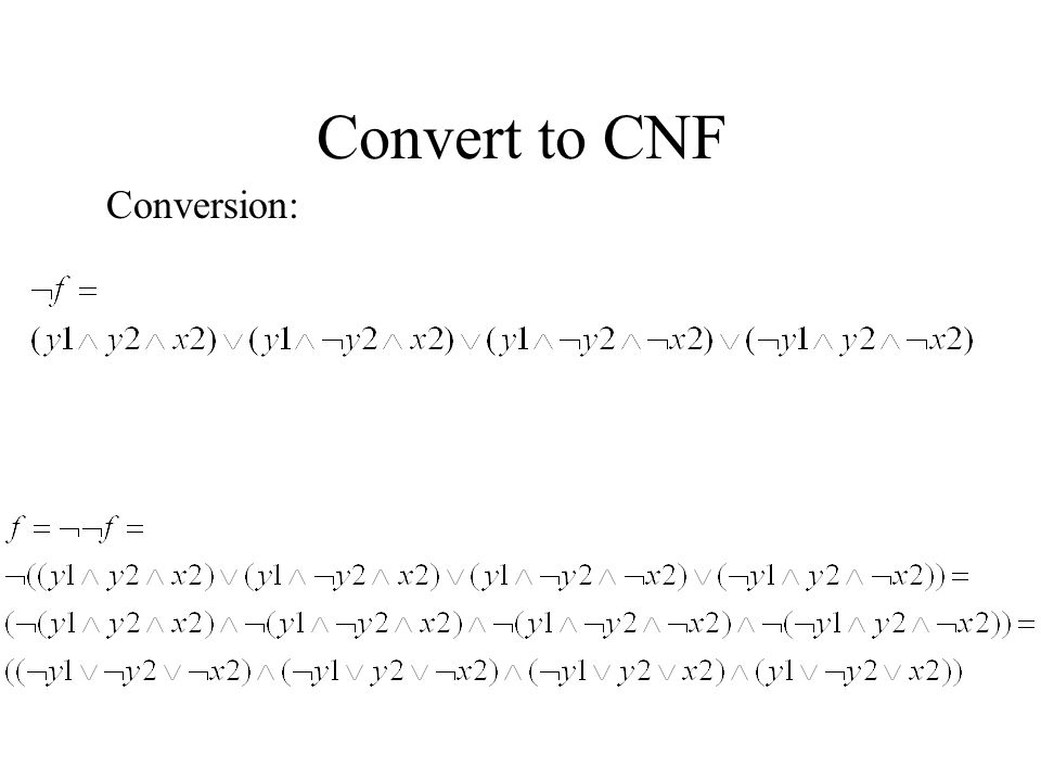 Convert to CNF Conversion: