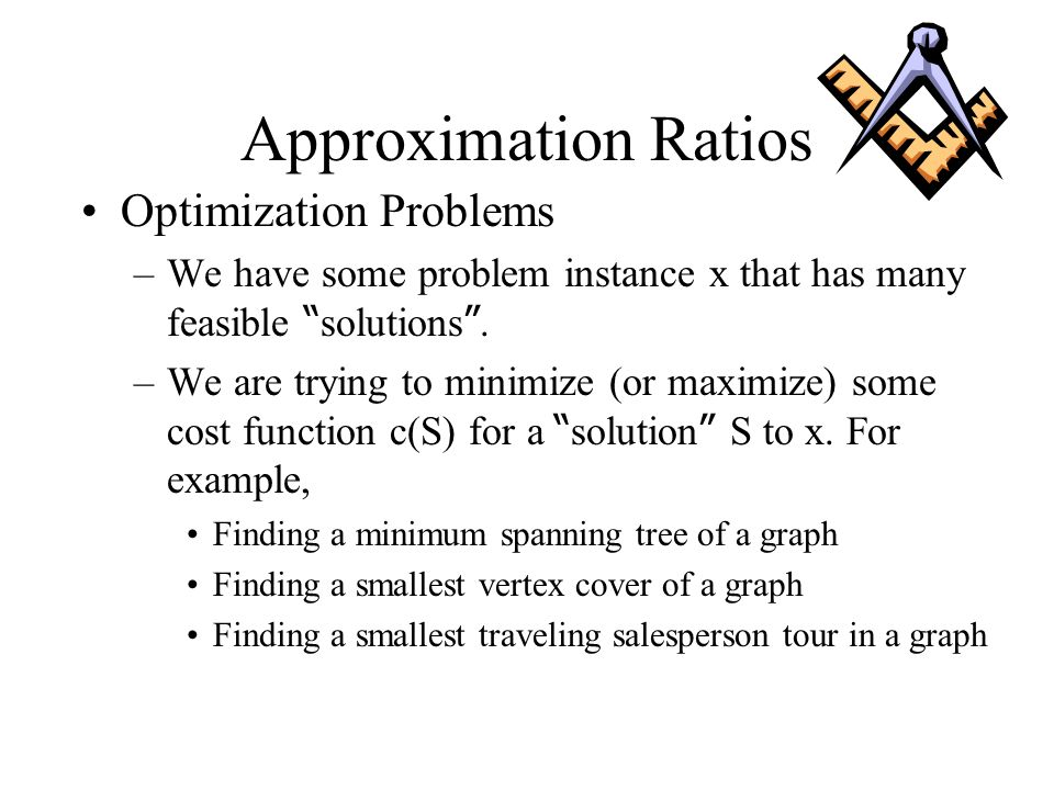 Approximation Ratios Optimization Problems