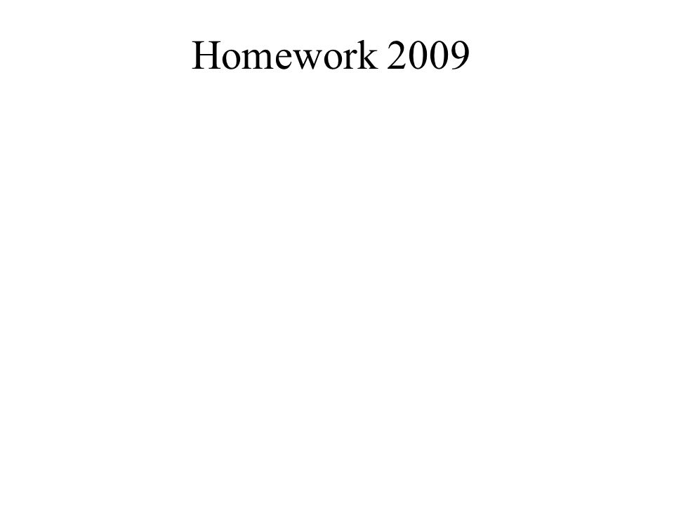 Homework 2009