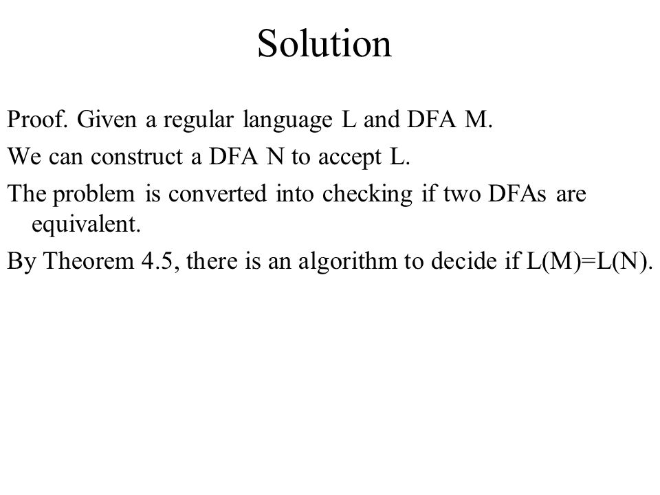 Solution Proof. Given a regular language L and DFA M.