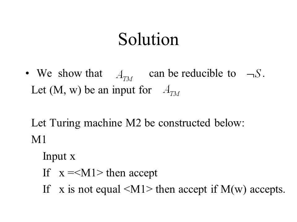 Solution We show that can be reducible to . Let (M, w) be an input for