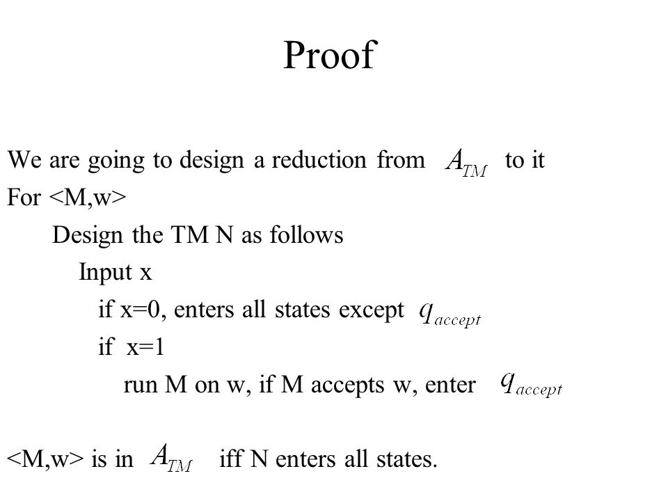 Proof We are going to design a reduction from to it For <M,w>