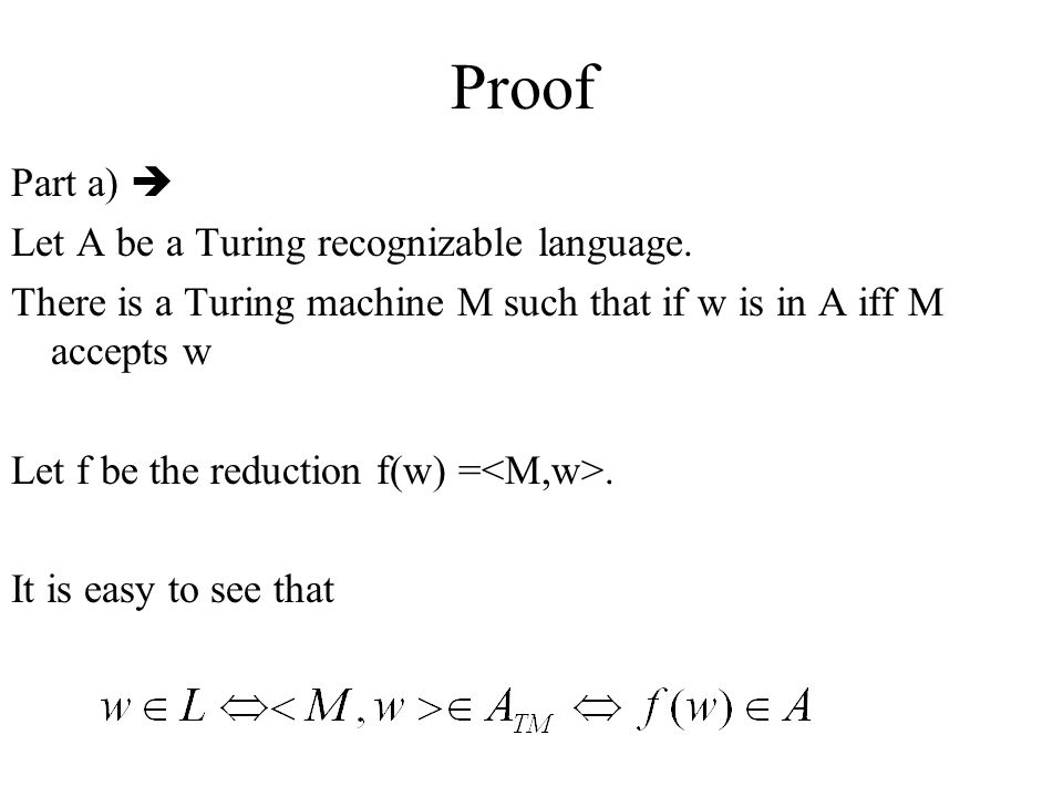 Proof Part a)  Let A be a Turing recognizable language.