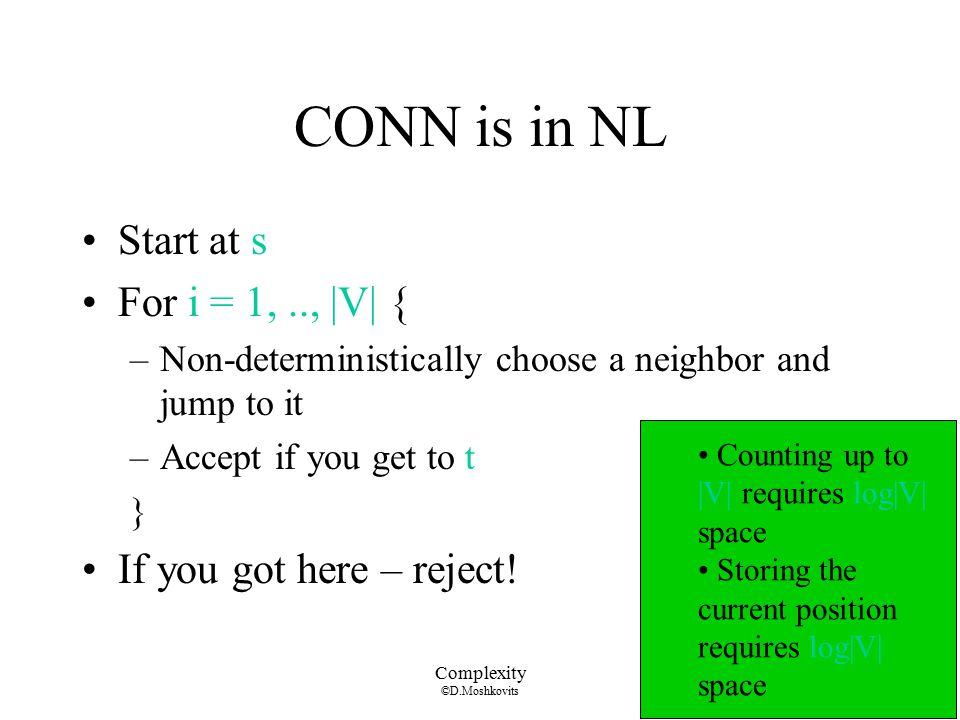 CONN is in NL Start at s For i = 1, .., |V| {