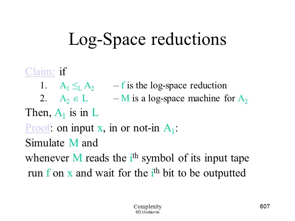 Log-Space reductions Claim: if Then, A1 is in L