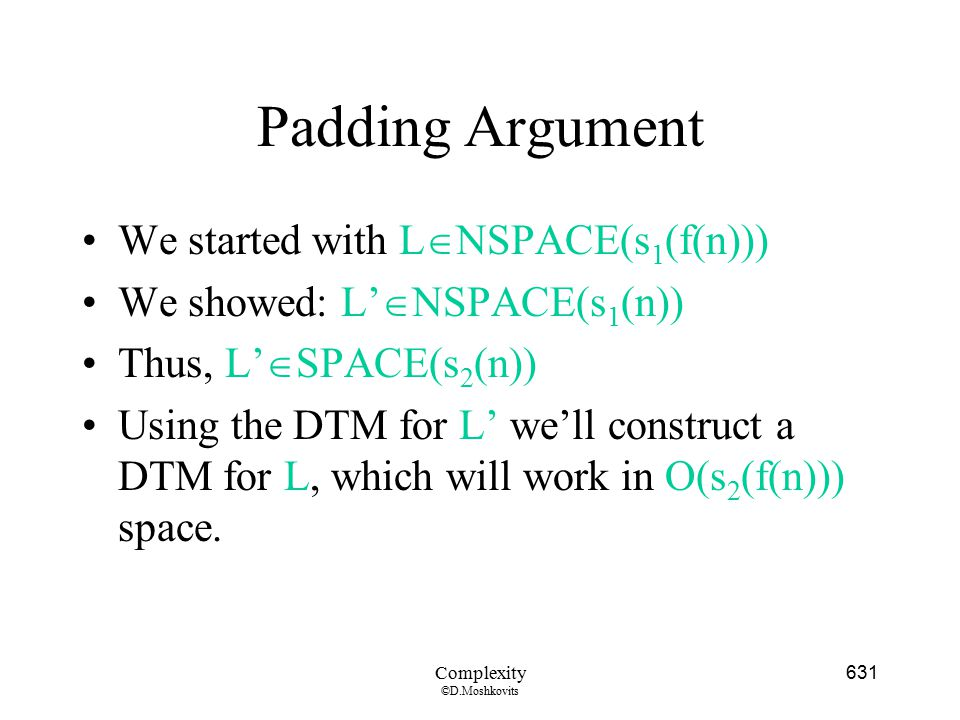 Padding Argument We started with LNSPACE(s1(f(n)))