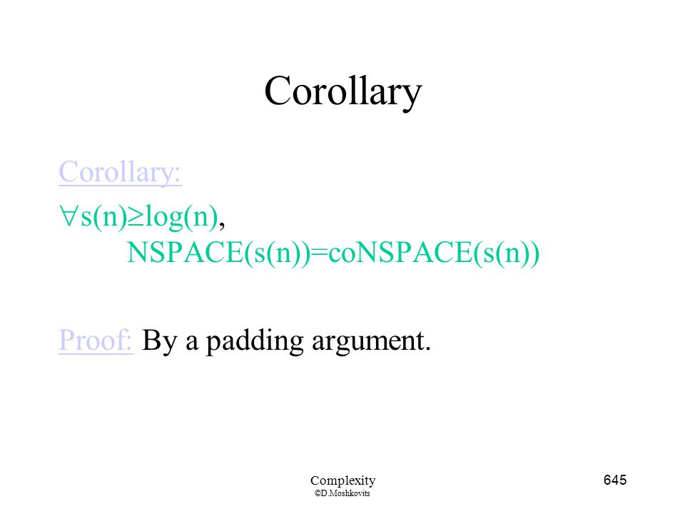 Corollary Corollary: s(n)log(n), NSPACE(s(n))=coNSPACE(s(n))