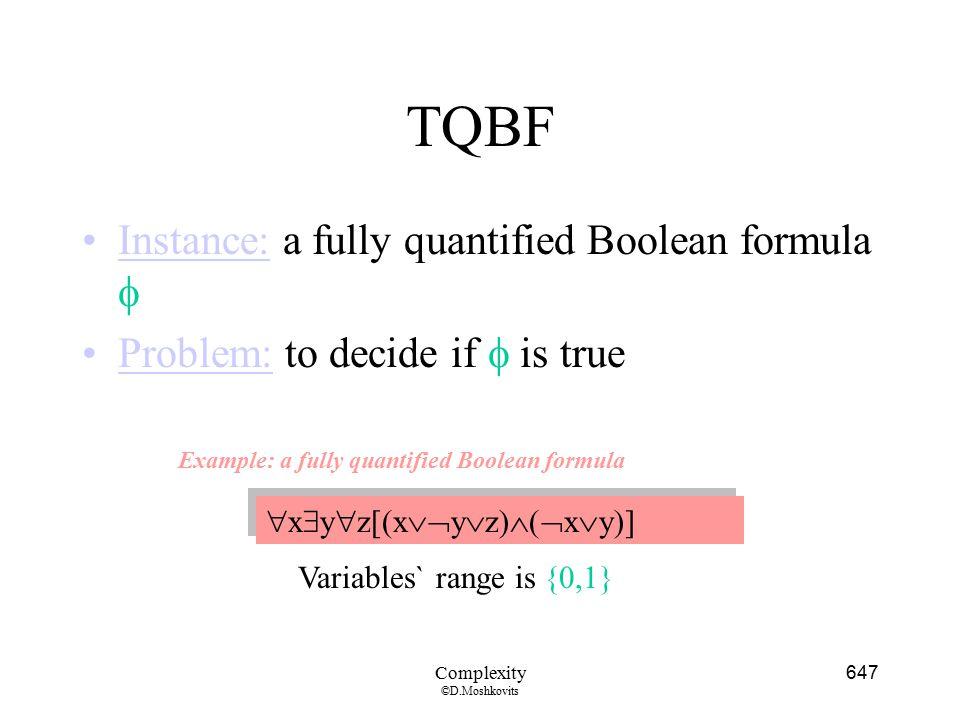 TQBF Instance: a fully quantified Boolean formula 
