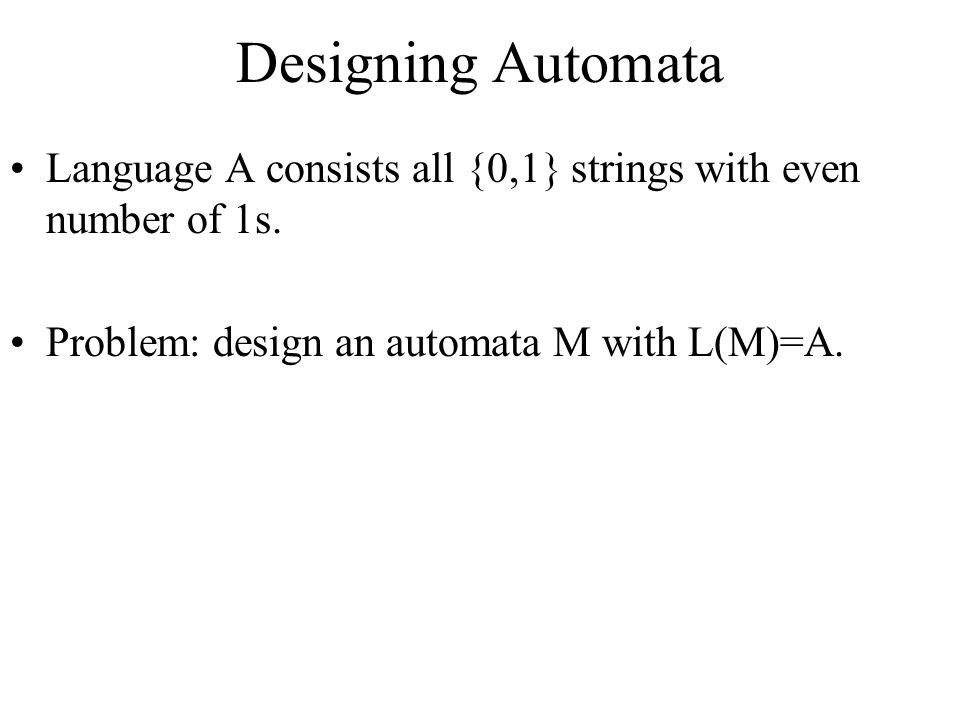 Designing Automata Language A consists all {0,1} strings with even number of 1s.