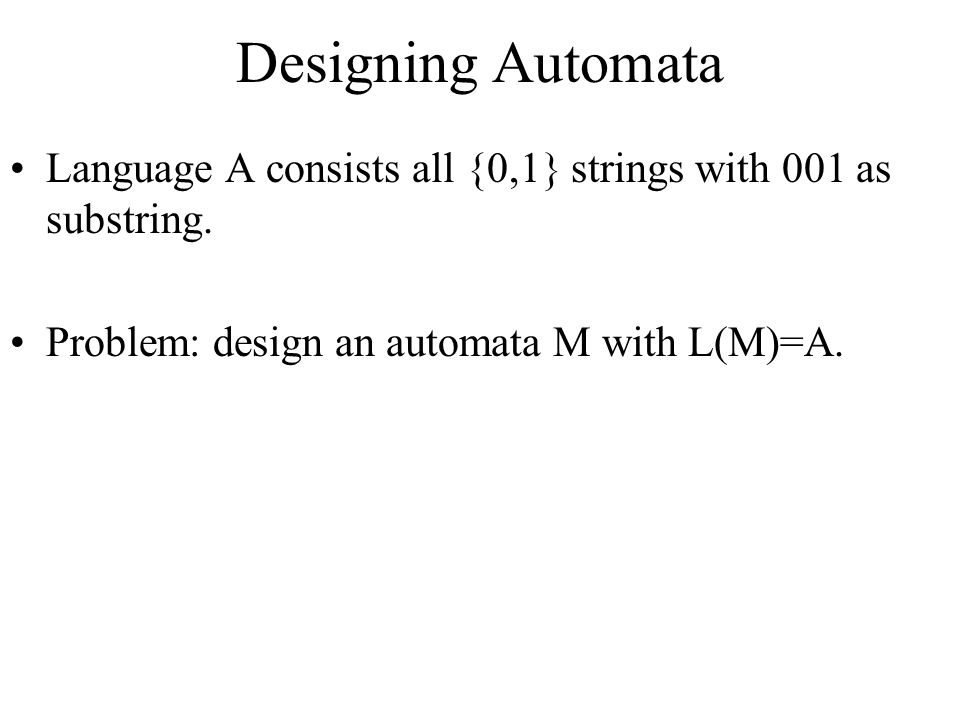 Designing Automata Language A consists all {0,1} strings with 001 as substring.