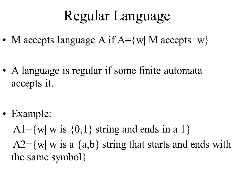 Regular Language M accepts language A if A={w| M accepts w}