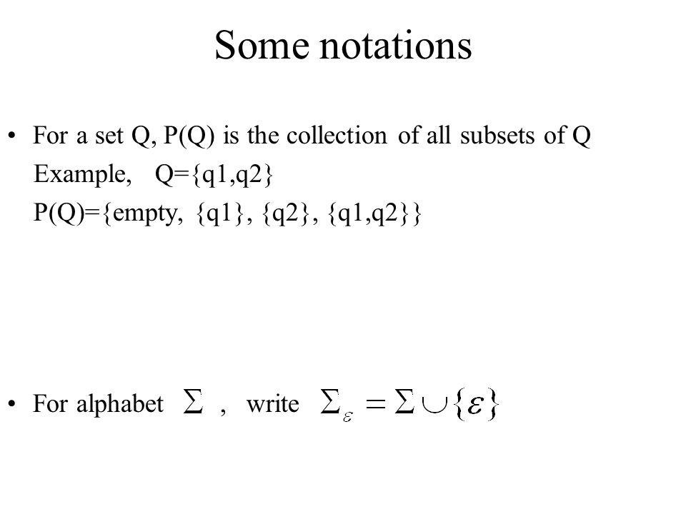 Some notations For a set Q, P(Q) is the collection of all subsets of Q