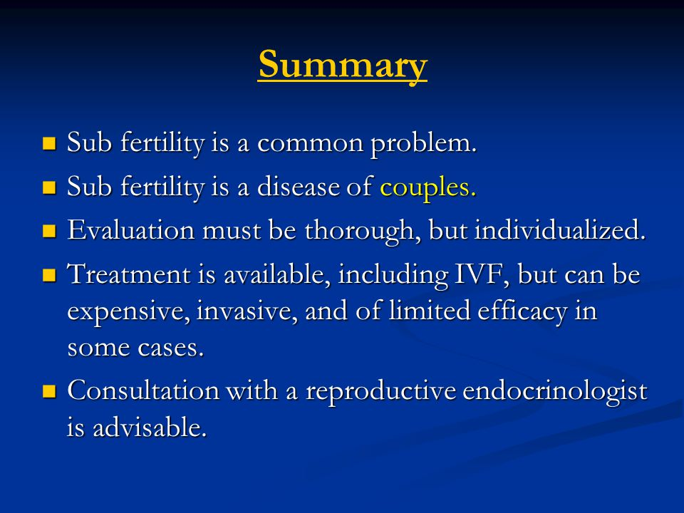 Summary Sub fertility is a common problem.