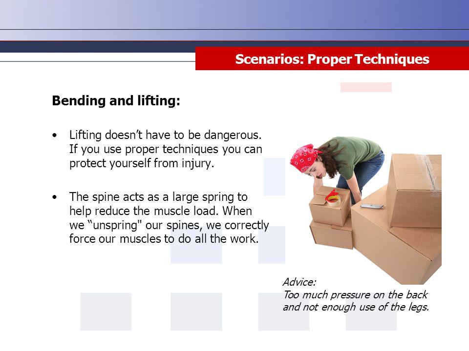 Scenarios: Proper Techniques